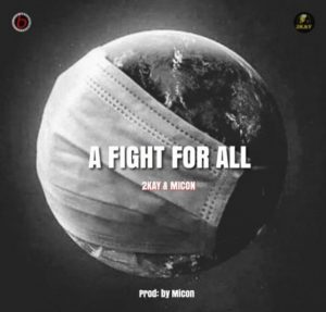 Mr. 2kay Ft. Micon – A Fight For All