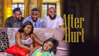 After Hurt – Nollywood Movie