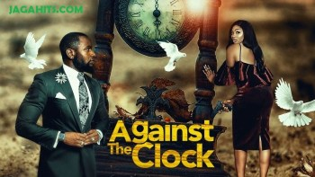 Against The Clock – Nollywood Movie