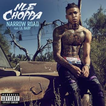 Nle Choppa Ft. Lil Baby– Narrow Road
