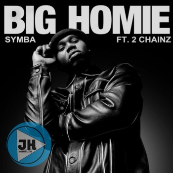 Symba Ft. 2 Chainz – Big Homie