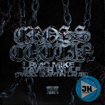 Xavier Wulf ft. RMC Mike – Cross Cuttin