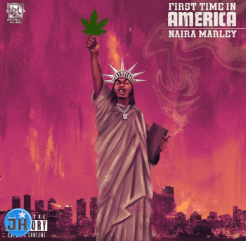 """Naira Marley – """"First Time In America"""""""