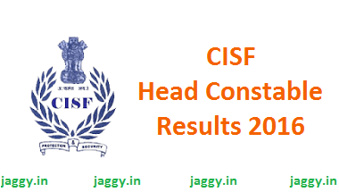CISF Head Constable Results 2016