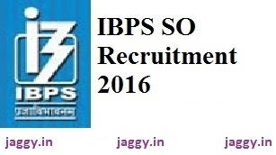 IBPS SO Recruitment 2016-2017