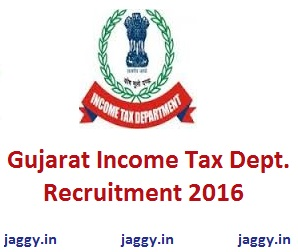 Gujarat Income Tax Dept. Recruitment 2016