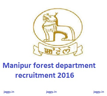 Mnaipur forest dept recruitment 2016