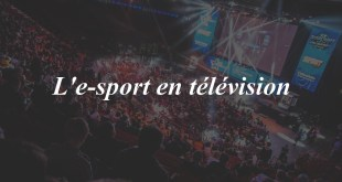 L'e-sport, une nouvelle opportunité pour les chaînes TV?