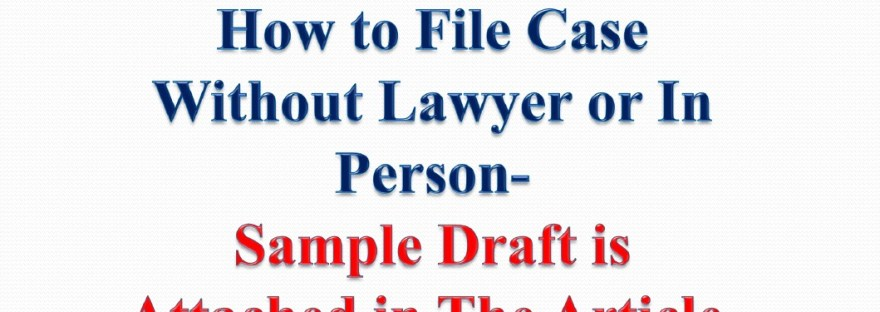 How to File Complaint at Authorities, Courts & Commissions Without Lawyer