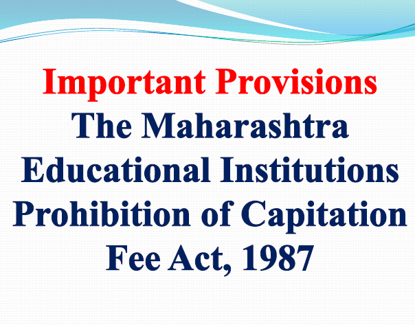 The Maharashtra Educational Institutions (Prohibition Of Capitation Fee) Act, 1987 Important Provisions