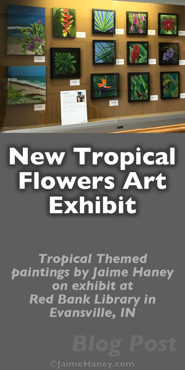Red Bank Library Tropical Flowers art exhibit