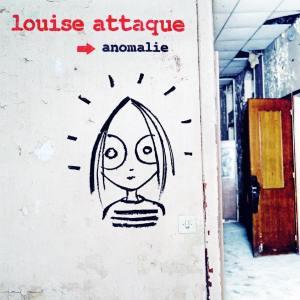 Louise Attaque - anomalie