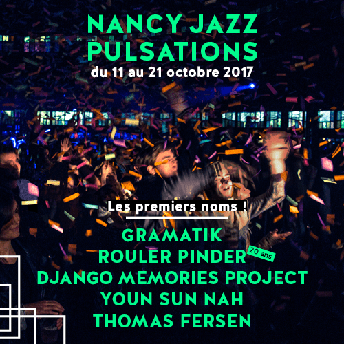 Nancy Jazz Pulsations 2017 : Gramatik, Rouler Pinder & Thomas Fersen