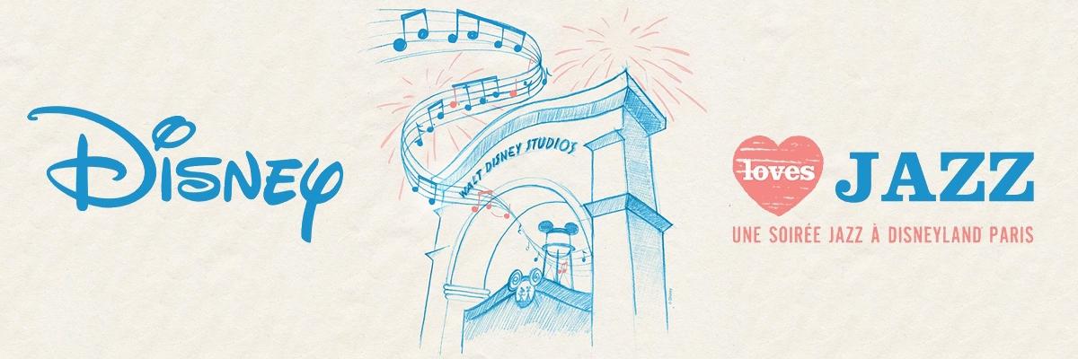 Disney Loves Jazz :  Soirée chic et Jazz en juin chez la souris