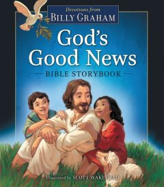 God's Good News Bible Storybook Devotions By Billy Graham – Book Review