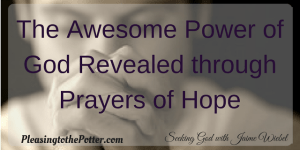The Awesome Power of God Revealed through Prayers of Hope by Horace Williams Jr.