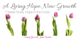 A Living Hope: New Growth & Sitting Among Friend #70