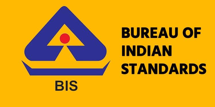 BIS Bureau Of India Standards