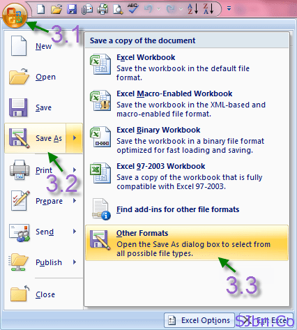 Office Option icon -- Save As -- Other Formats (for Microsoft Office 2007 and 2010)