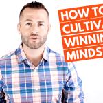 Cultivate a Winning Mindset