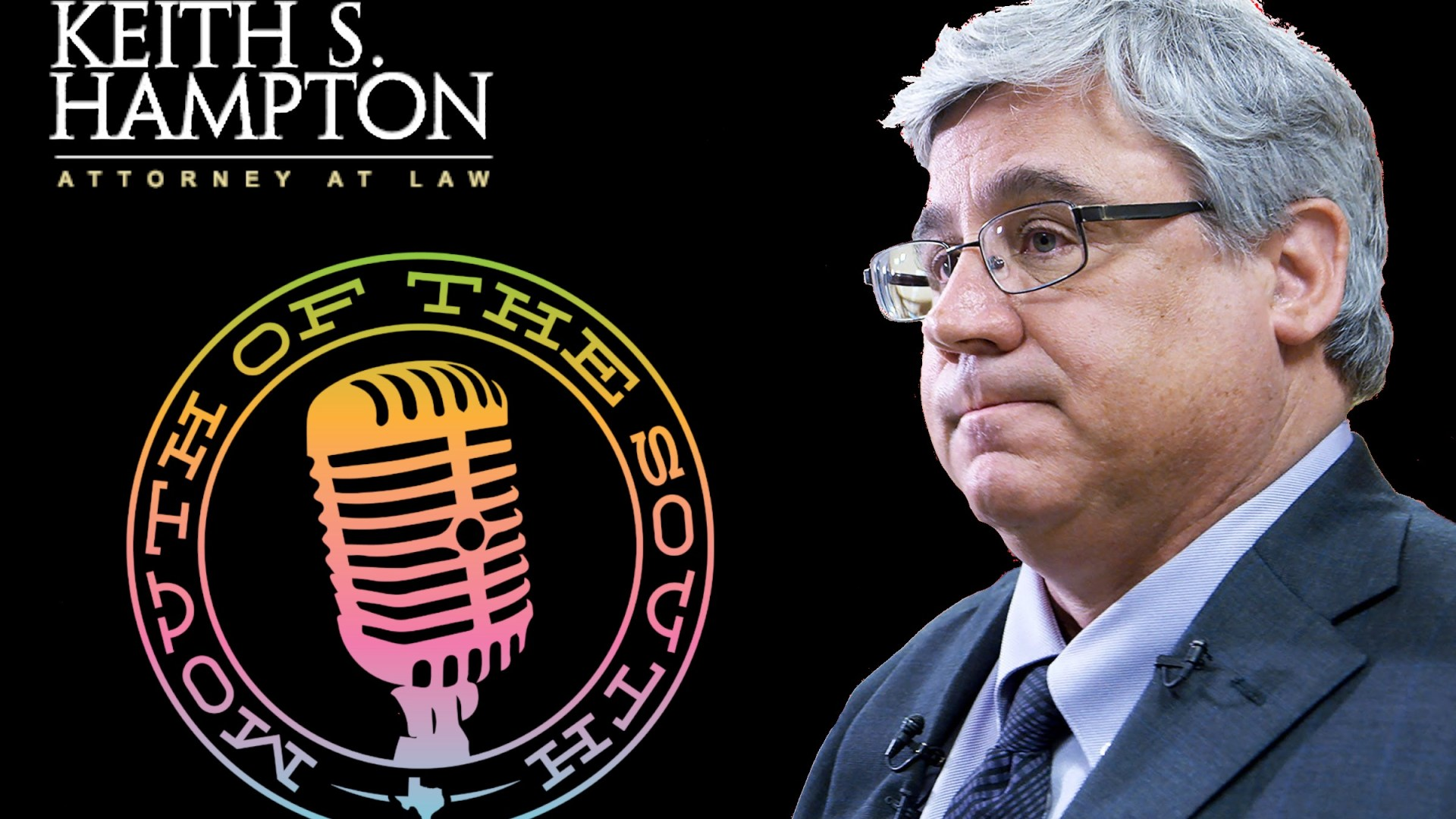 Mouth of the South Podcast | Attorney Keith Hampton
