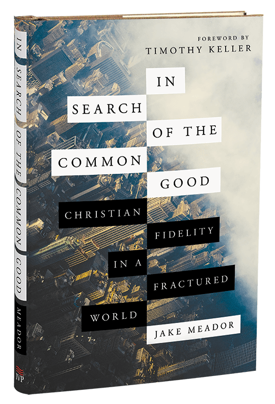 Book cover of In Search of the Common Good by Jake Meador