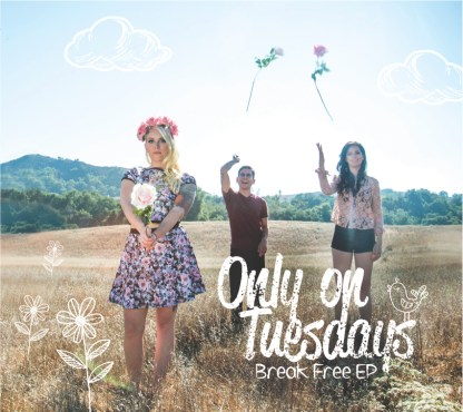 Only on Tuesday Break Free EP