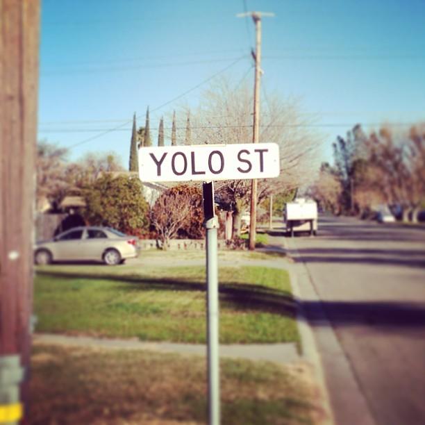 Me, I live on #YOLO st.