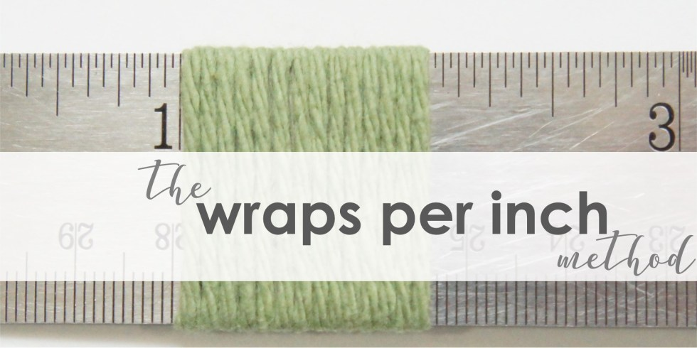 the wraps per inch method | jakigu.com | green yarn wrapped around a metal ruler