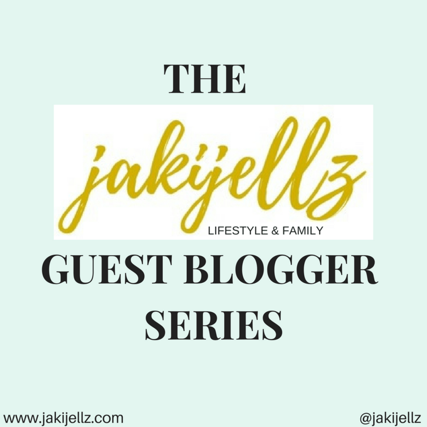 JakiJellz Guest Blogger Series