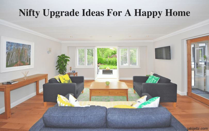 Nifty Upgrade Ideas For A Happy Home