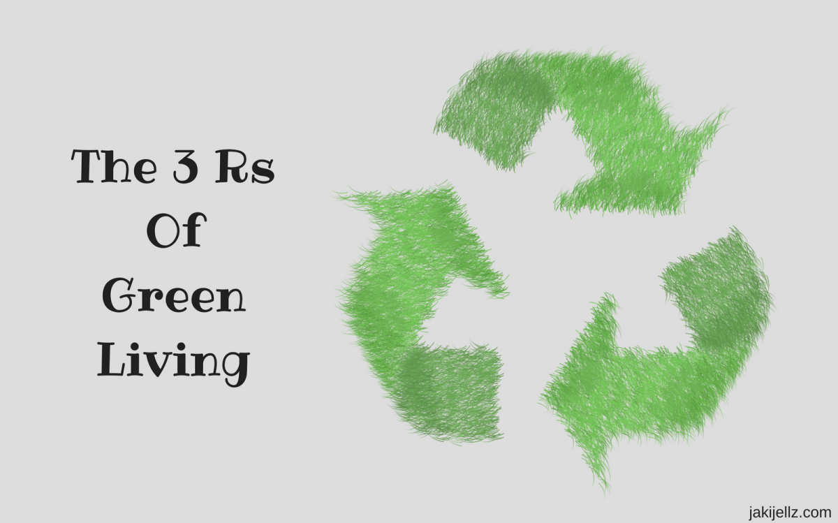 The 3 Rs Of Green Living