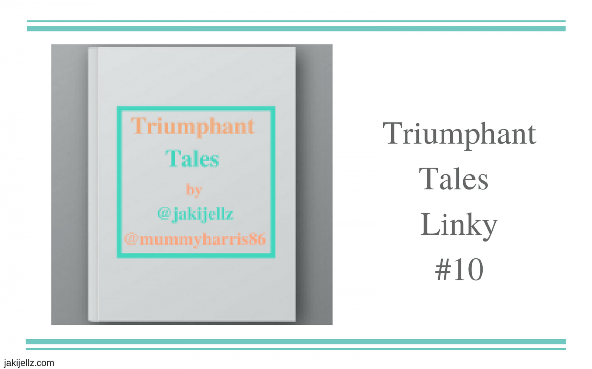 Triumphant Tales Linky #10
