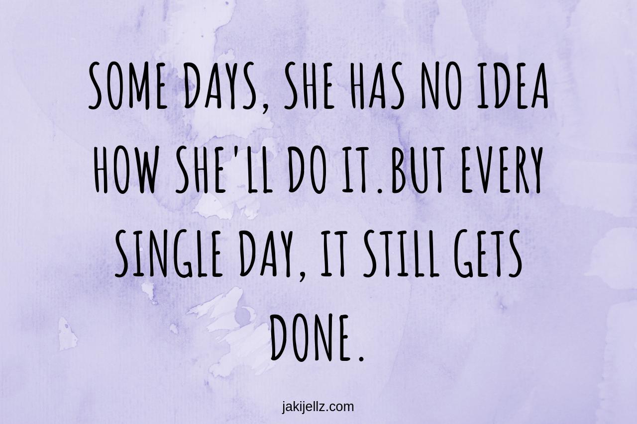 It Still Gets Done - Wednesday Wisdom