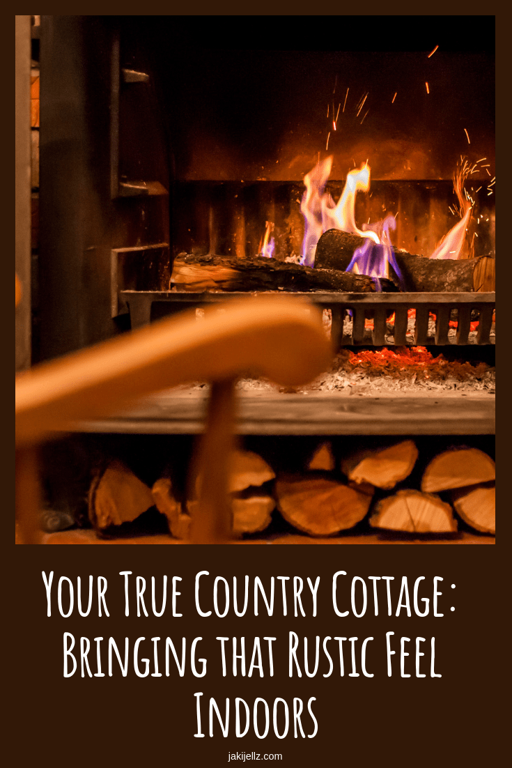 Your True Country Cottage: Bringing that Rustic Feel Indoors