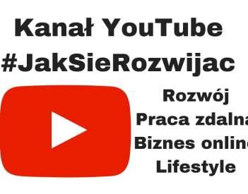 Kanał YouTube #JakSieRozwijac