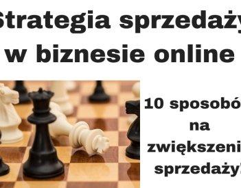 Strategia sprzedaży w biznesie online - 10 sposobów