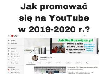 Jak promować film i kanał na YouTube w 2019 i 2020 roku?