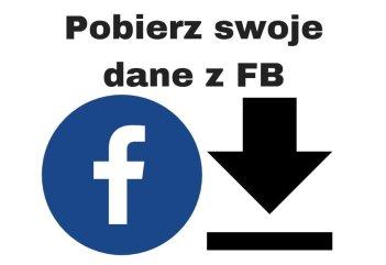 Jak pobrać kopię danych z Facebooka