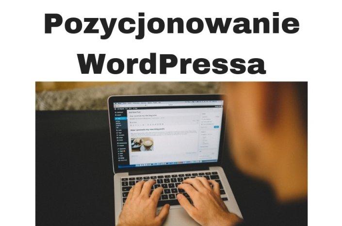 Pozycjonowanie WordPressa - stron / blogów / sklepów