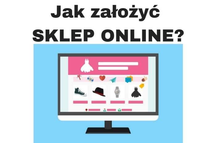 Jak założyć interesujący sklep internetowy krok po kroku?