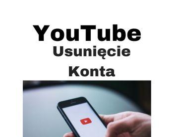 Jak usunąć konto na YouTube? Poradnik YouTube krok po kroku!