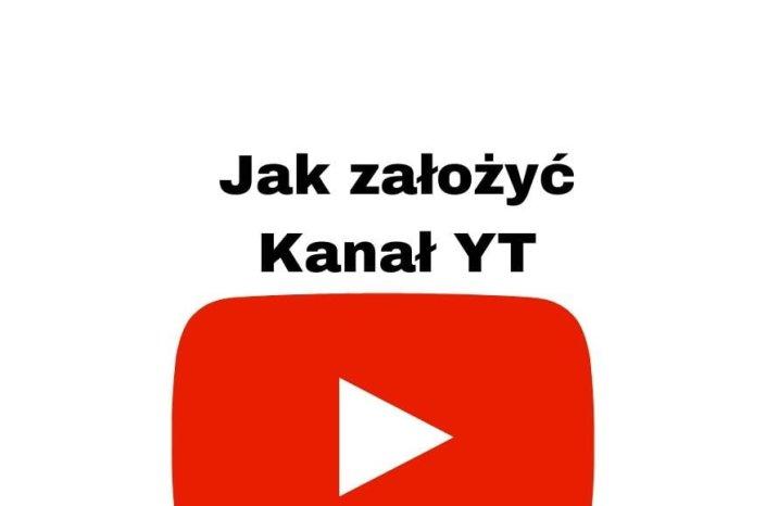 Jak założyć kanał na YouTube w 2020 i 2021 roku?
