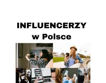 Influencerzy w Polsce wspierają współczesny marketing w 2020 roku