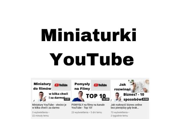 Miniaturki YouTube - jak stworzyć w kilka chwil i za darmo?