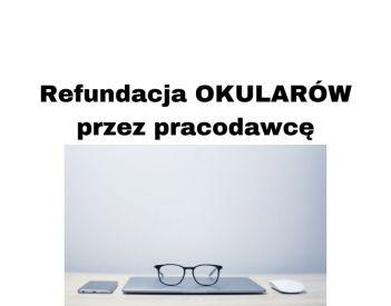 Refundacja okularów przez pracodawcę 2020? Kiedy możliwa a kiedy nie?