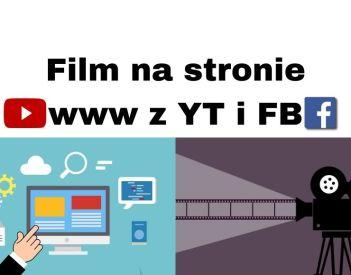 Jak umieścić film na stronie www z YouTube i Facebooka? Poradnik!