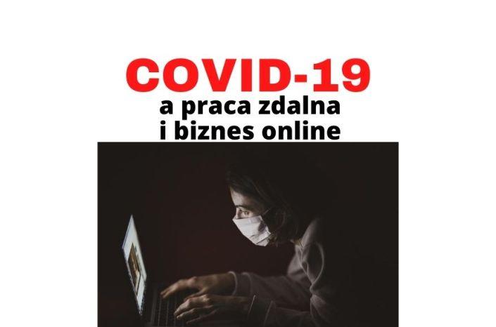Koronawirus COVID-19 i jego wpływ na pracę zdalną i biznes online 2020