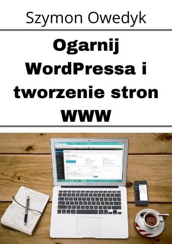 Ksiazka-Ogarnij-WordPressa-i-tworzenie-stron-WWW