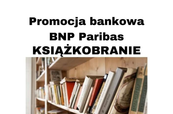 """Promocja bankowa BNP Paribas """"książkobranie"""" dla nowych klientów"""